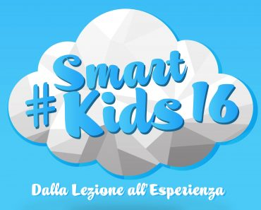 #SmartKids16 Dalla lezione all'Esperienza Programma Evento Labs Workshop CoderDojo Startup Contest Conferenze 1