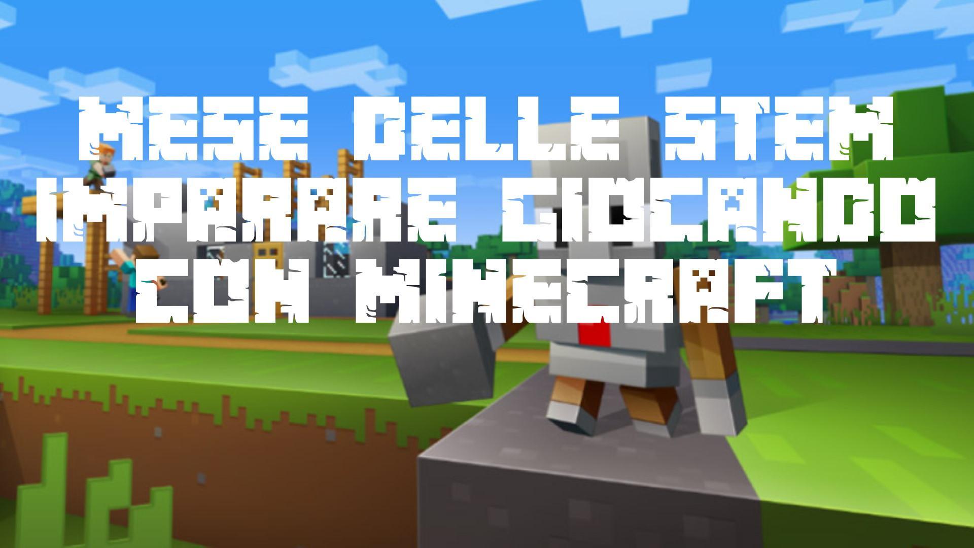 🏆Contest idee e progetti Bando Mese delle STEM 2020 ⛏️Imparare giocando con Minecraft 4